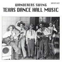 Wanderers Swing - Texas Dance Hall Music — сборник