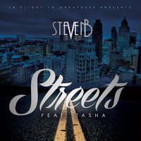 Streets — Tasha, steven b the great