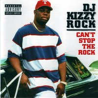 Can't Stop the Rock — DJ Kizzy Rock