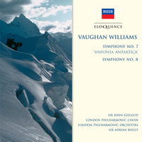 "Vaughan Williams: Symphony No.7 - ""Sinfonia Antartica""; Symphony No.8 — London Philharmonic Orchestra, London Philharmonic Choir, Sir Adrian Boult, Sir John Gielgud"