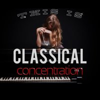 This Is... Classical Concentration — Ференц Лист