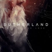We Are the Love — Sutherland