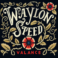 Valance — Waylon Speed