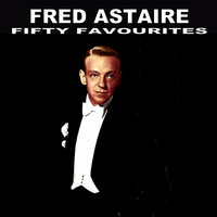 Fred Astaire Fifty Favourites — Fred Astaire