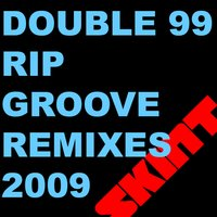 RIP Groove 2009 — Double 99