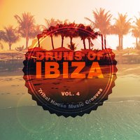 Drums of Ibiza (Tribal House Music Grooves), Vol. 4 — сборник