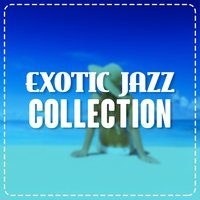 Exotic Jazz Collection — Brazilian Lounge Project, Bossa Nova All-Star Ensemble, The Bossa Nova All Stars, Bossa Nova All-Star Ensemble|Brazilian Lounge Project|The Bossa Nova All Stars