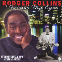 Through My Eyes — Rodger Collins