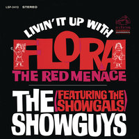 Livin' It Up with Flora, the Red Menace — The Showguys