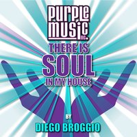 Diego Broggio Presents There Is Soul in My House, Vol. 26 — Diego Broggio