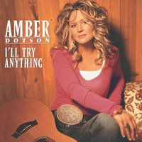 I'll Try Anything — Amber Dotson