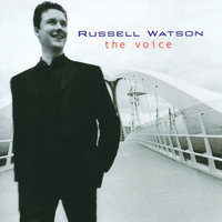 The Voice — Russell Watson, Royal Philharmonic Orchestra, Nick Ingman