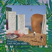 Far from Here — Fitzzgerald