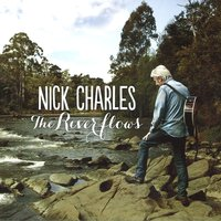 The River Flows — Nick Charles