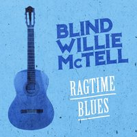 Ragtime Blues — Blind Willie McTell