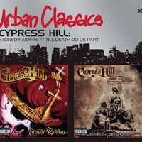 Stoned Raiders/Til Death Do Us Part — Cypress Hill