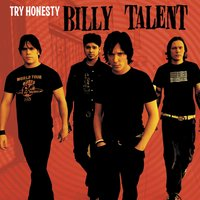 Try Honesty — Billy Talent