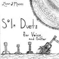 Solo Duets for Voice and Guitar — Liam Moore