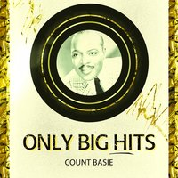 Only Big Hits — Count Basie & His Orchestra