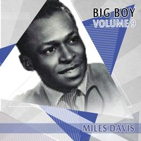 Big Boy Miles Davis, Vol. 9 — Miles Davis
