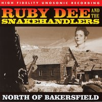 North of Bakersfield — Ruby Dee and The Snakehandlers