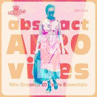 Abstract Afro Vibes (Nite Grooves 20 Years Essentials) — сборник