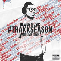 Trakk Season. Vol. 1 — DeWun Music