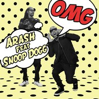 OMG — Arash, Snoop Dogg