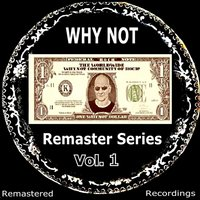 Remaster Series, Vol. 1 — Why Not