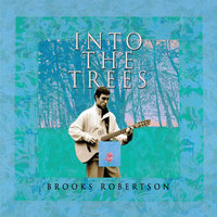 Into the Trees — Brooks Robertson