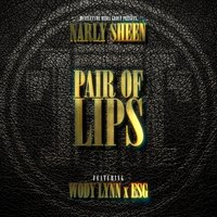 Pair of Lips (feat. Wody Lynn & Esg) — ESG, Narly Sheen, Wody Lynn