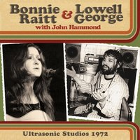 Ultrasonic Studios 1972 — Bonnie Raitt & Lowell George