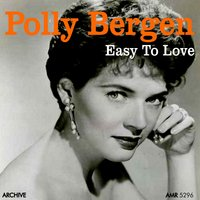 Easy to Love — Polly Bergen