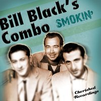 Smokin' — Bill Black's Combo