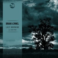 Lazy Morning — 2NNEL, Bram