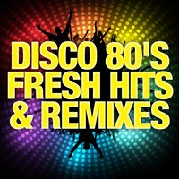 Disco 80's Fresh Hits & Remixes — сборник
