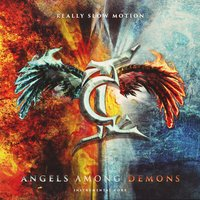 Angels Among Demons — Really Slow Motion, Instrumental Core