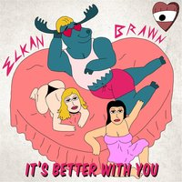 It's Better with You — Elkan Brawn