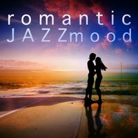 Romantic Jazz Mood — Saxophone, Instrumental Mood, Candlelight Romantic Dinner Music, Candlelight Romantic Dinner Music|Instrumental Mood|Saxophone