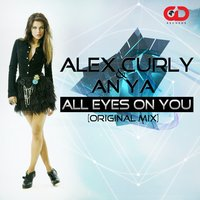 All Eyes on You — An-Ya, Anya, Alex Curly