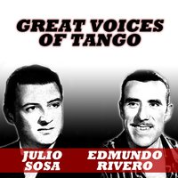 Great Voices of Tango — Edmundo Rivero, Julio Sosa, Edmundo Rivero - Julio Sosa