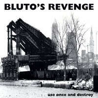 Use Once and Destroy — Blutos Revenge