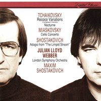 Miaskovsky: Cello Concerto / Tchaikovsky: Rococo Variations; Nocturne / Shostakovich: Adagio From The Limpid Stream — London Symphony Orchestra, Максим Дмитриевич Шостакович, Julian Lloyd Webber