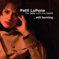 Lady With The Torch... Still Burning — Patti LuPone