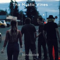 Blindsided — The Mystic Vines