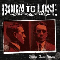 Saints Gone Wrong — Born to Lose