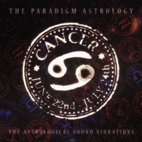 Cancer (The Astrological Sound Vibrations) — The Paradigm Astrology