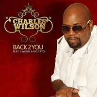 Back 2 You (feat. J-Wonn & Big Yayo) — BIG YAYO, Charles Wilson, J-Wonn