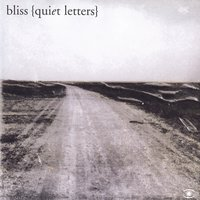 Quiet Letters — Bliss