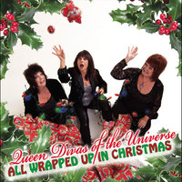 All Wrapped Up In Christmas — Queen Divas of the Universe
